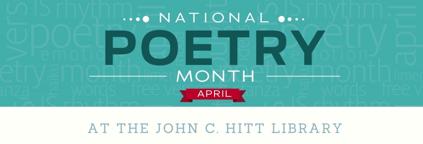 National Poetry Month at the John C. Hitt Library