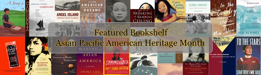 Featured Bookshelf: Asian Pacific American Heritage Month