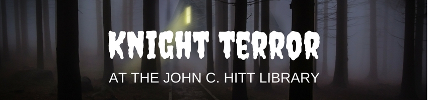 Knight Terror at the John C. Hitt Library