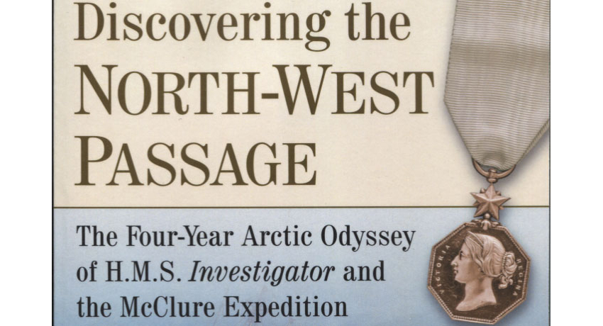 Discovering the North-West Passage: The Four-Year Arctic Odyssey of H.M.S Investigator and the McClure Expedition by Glenn M. Stein