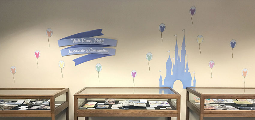 """Walt Disney, Impresario of Consumption"" exhibit in Special Collections & University Archives"