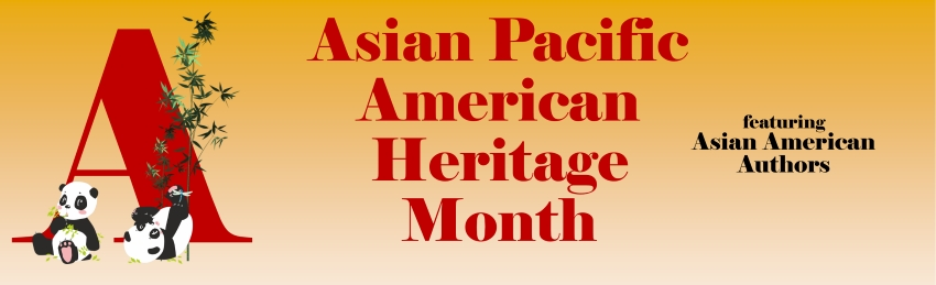 Asian Pacific American Heritage Month featuring Asian American Authors