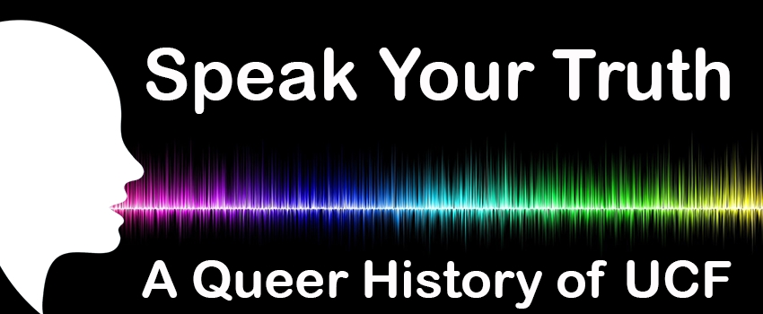Speak Your Truth: A Queer History of UCF