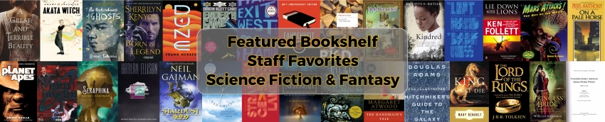 Featured Bookshelf Staff Favorite Science Fiction and Fantasy