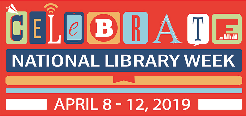 National Libraries Week Banner, April 8-12, 2019