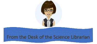 From the Desk of the Science Librarian