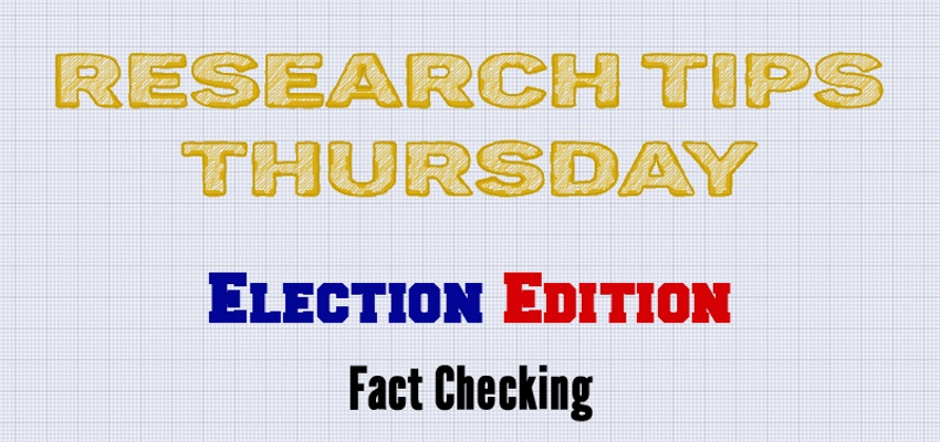 Research Tips Thursday Election Edition: Fact Checking