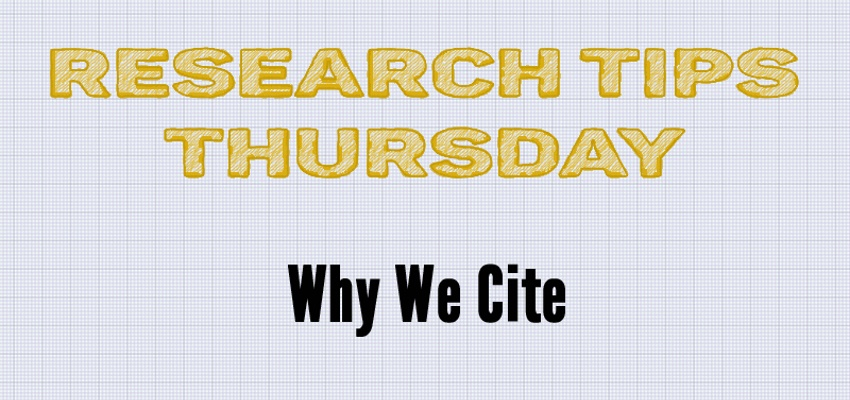 Research Tips Thursday Why We Cite