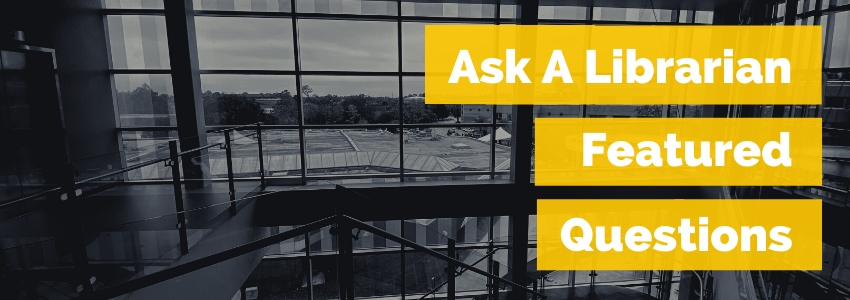 Ask A Librarian Featured Questions