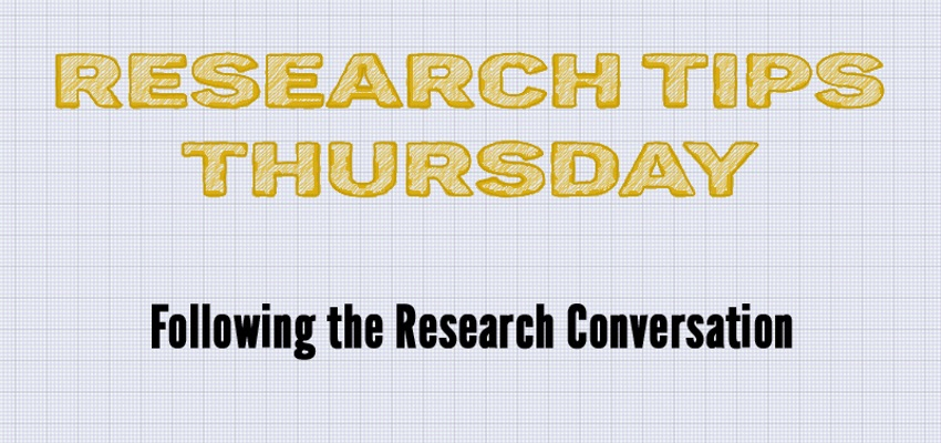 Research Tips Thursday Following the Research Conversation
