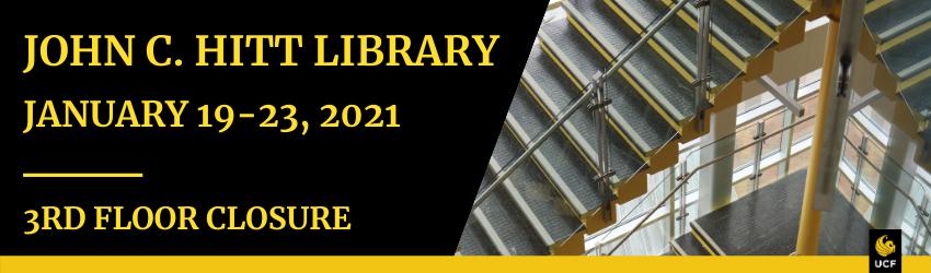 John C. Hitt Library 3rd floor closure - January 19-23, 2021