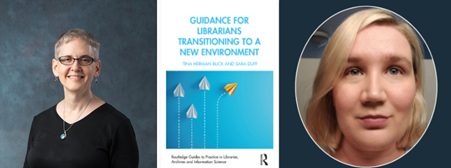 Tina Buck, the book Guidance for Librarians Transitioning to a New Environment, and Sara Duff