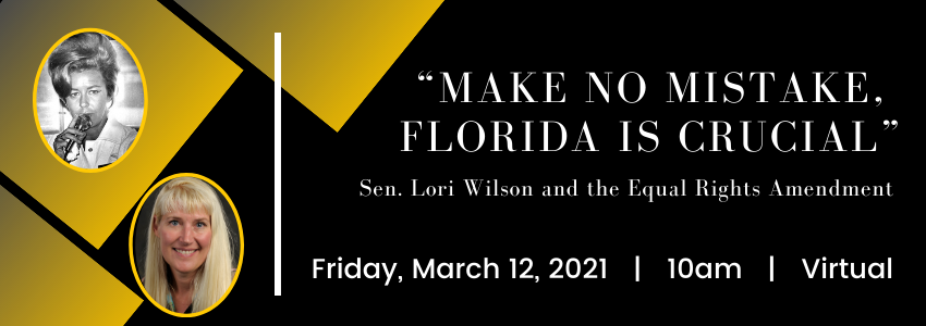 """Make No Mistake, Florida is Crucial"" Sen. Lori Wilson and the Equal Rights Amendment"