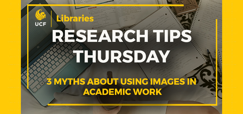 Research Tips Thursday: 3 Myths About Using Images in Academic Work