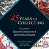 SCUA's 45 Years of Collecting Exhibit
