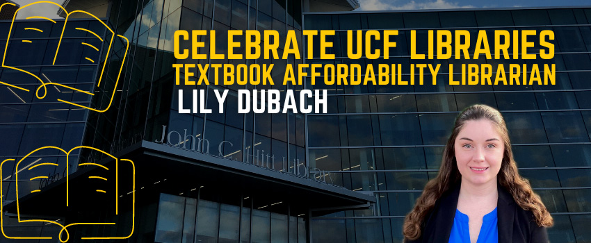 Celebrate UCF Libraries Textbook Affordability Librarian Lily Dubach